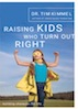 Part 2 - Raising Kids Who Turn Out Right